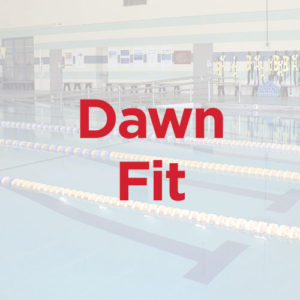 Dawn Fit @ Campus Pool